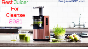 best juicer For Cleanse 2021