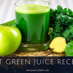 Best Green Juice Recipes - Some Healthy and Tasty Treats for You